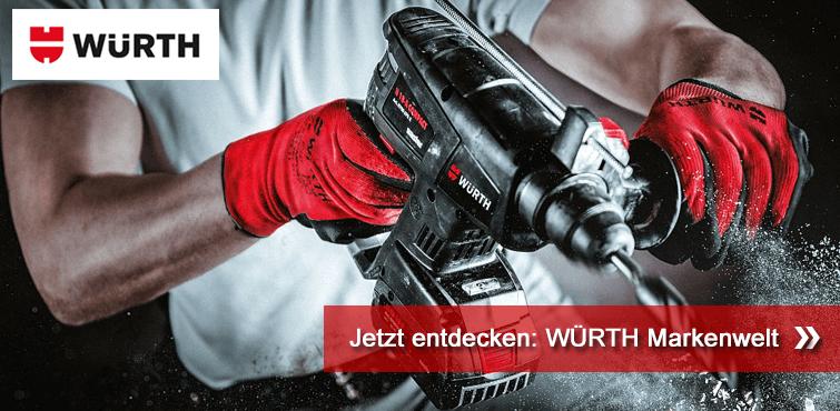 Jetzt entdecken: Würth Markenwelt
